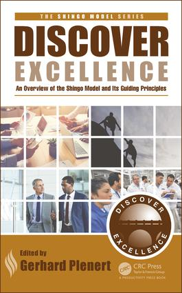 Discover Excellence: An Overview of the Shingo Model and Its Guiding Principles, 1st Edition (Hardback) book cover