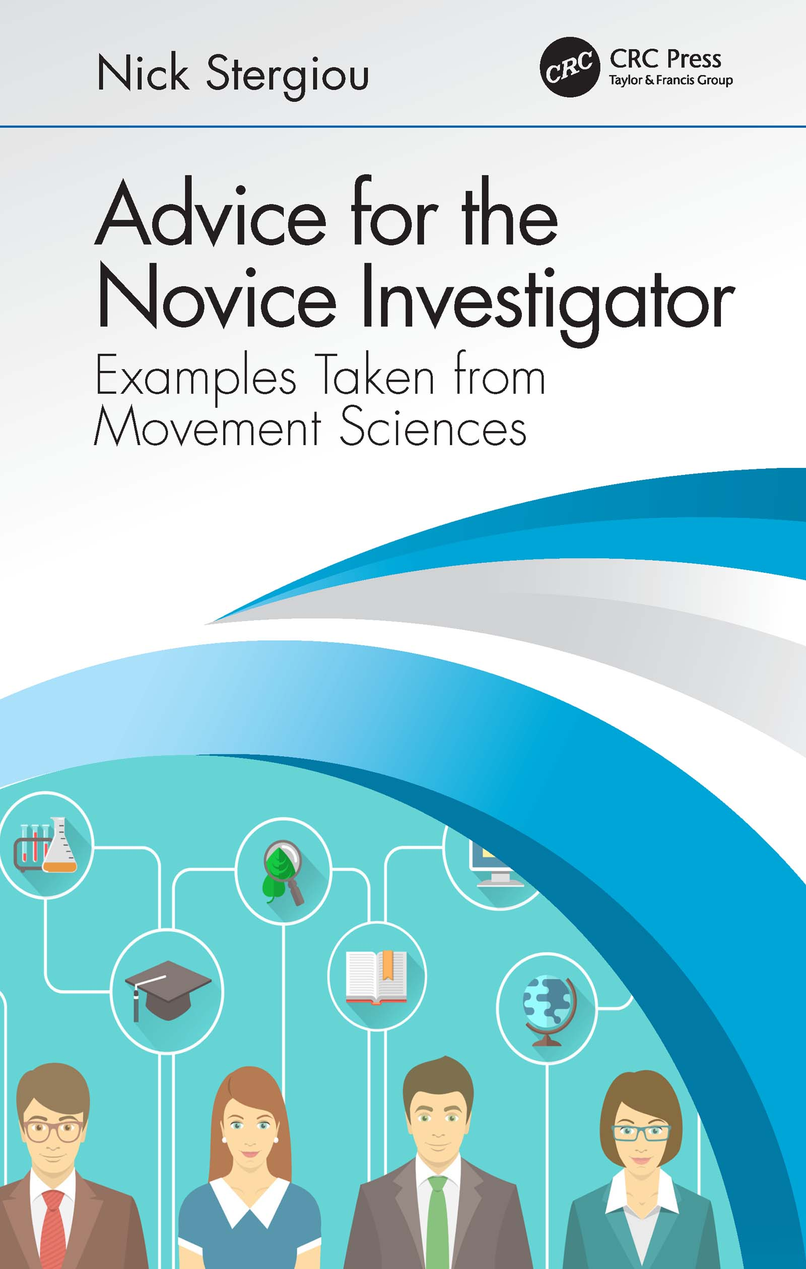 Advice for the Novice Investigator: Examples Taken from Movement Sciences, 1st Edition (Hardback) book cover