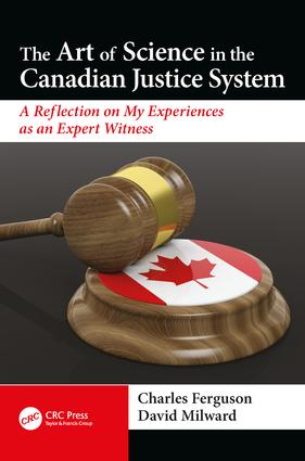 The Art of Science in the Canadian Justice System: A Reflection of My Experiences as an Expert Witness, 1st Edition (Paperback) book cover