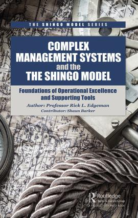 Complex Management Systems and the Shingo Model: Foundations of Operational Excellence and Supporting Tools, 1st Edition (Hardback) book cover