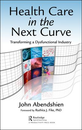 Health Care in the Next Curve: Transforming a Dysfunctional Industry book cover