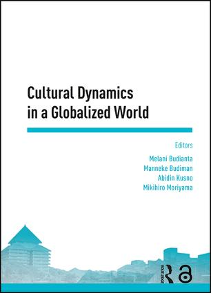 Cultural Dynamics in a Globalized World: Proceedings of the Asia-Pacific Research in Social Sciences and Humanities, Depok, Indonesia, November 7-9, 2016: Topics in Arts and Humanities, 1st Edition (Hardback) book cover