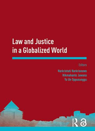 Law and Justice in a Globalized World: Proceedings of the Asia-Pacific Research in Social Sciences and Humanities, Depok, Indonesia, November 7-9, 2016: Topics in Law and Justice, 1st Edition (Hardback) book cover