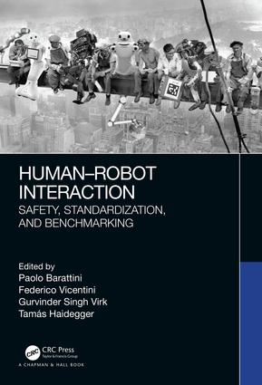 Human-Robot Interaction: Safety, Standardization, and Benchmarking, 1st Edition (Hardback) book cover