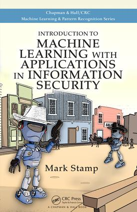 Introduction to Machine Learning with Applications in Information Security: 1st Edition (Hardback) book cover