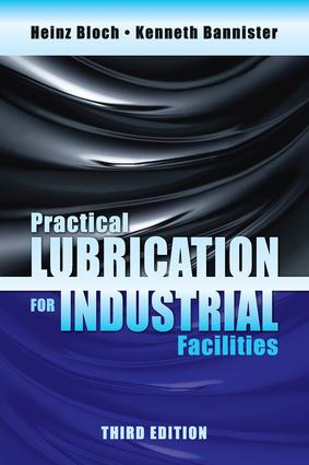 Practical Lubrication for Industrial Facilities, Third Edition: 3rd Edition (Hardback) book cover