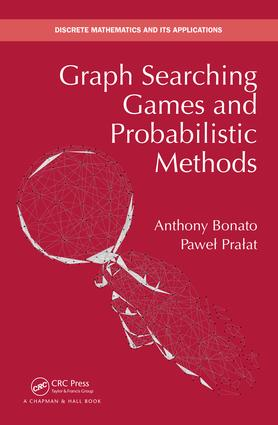 Graph Searching Games and Probabilistic Methods: 1st Edition (Hardback) book cover