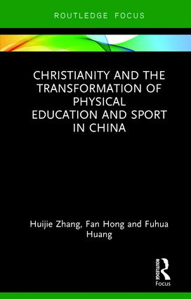 Christianity and the Transformation of Physical Education and Sport in China book cover