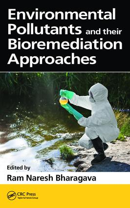 Environmental Pollutants and their Bioremediation Approaches: 1st Edition (Hardback) book cover