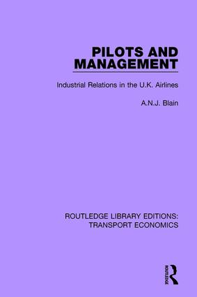 Pilots and Management: Industrial Relations in the U.K. Airlines, 1st Edition (Paperback) book cover