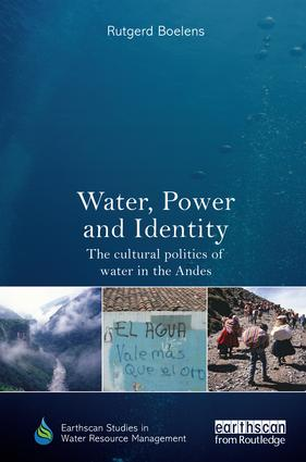 Water, Power and Identity: The Cultural Politics of Water in the Andes book cover