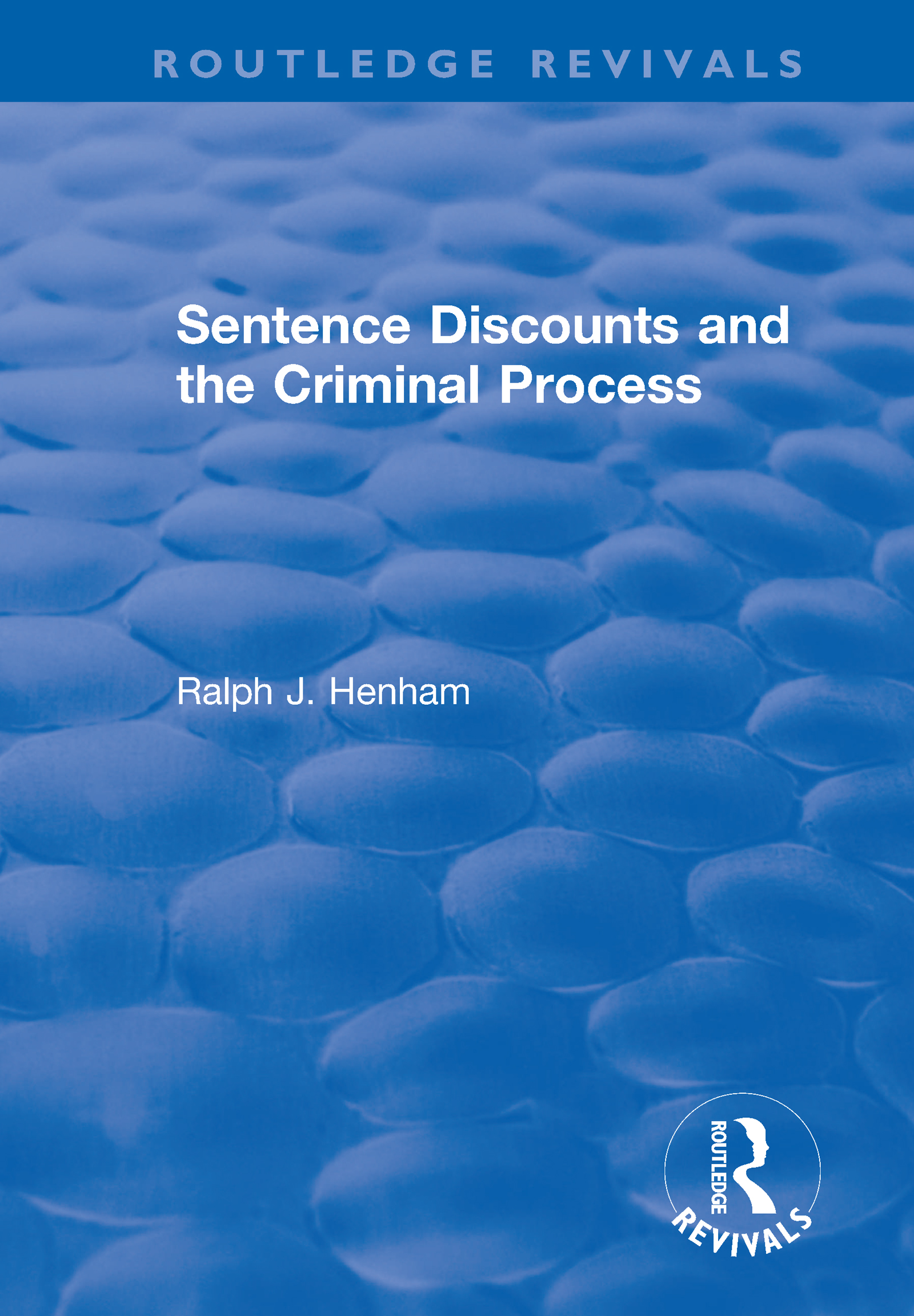 Sentence Discounts and the Criminal Process: 1st Edition (Paperback) book cover