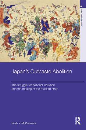 Japan's Outcaste Abolition: The Struggle for National Inclusion and the Making of the Modern State book cover