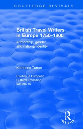 British Travel Writers in Europe 1750-1800: Authorship, Gender, and National Identity, 1st Edition (Paperback) book cover