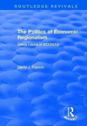 The Politics of Economic Regionalism: Sierra Leone in ECOWAS, 1st Edition (Paperback) book cover