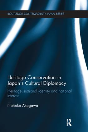 Heritage Conservation and Japan's Cultural Diplomacy: Heritage, National Identity and National Interest book cover