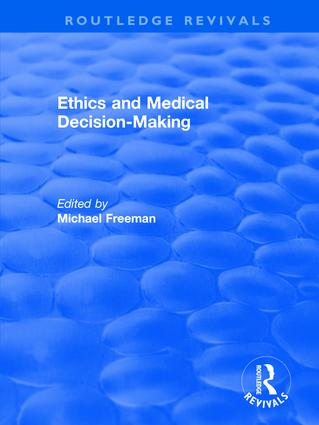 Ethics and Medical Decision-Making book cover