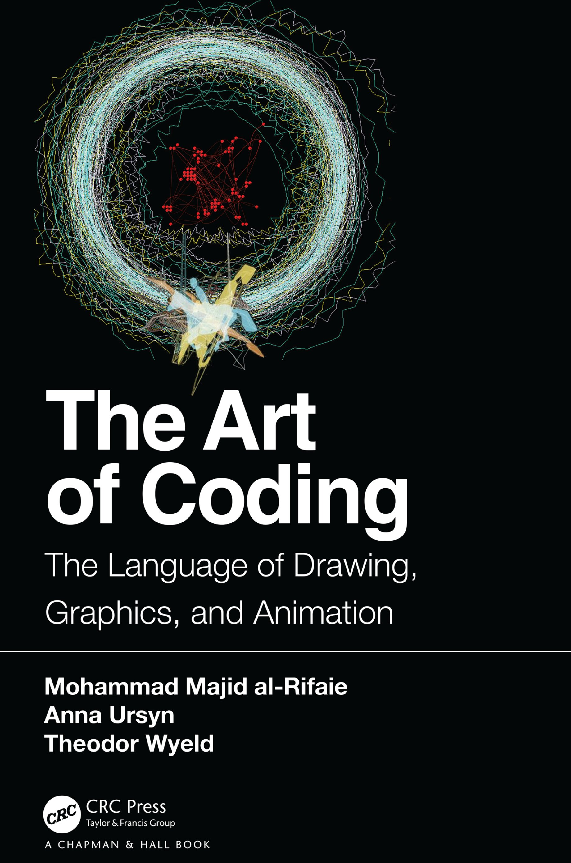 The Art of Coding: The Language of Drawing, Graphics, and Animation book cover
