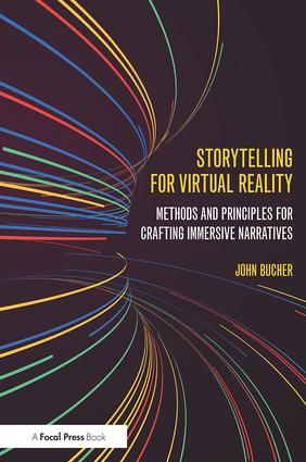 Storytelling for Virtual Reality: Methods and Principles for Crafting Immersive Narratives (Paperback) book cover