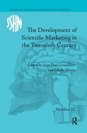 The Development of Scientific Marketing in the Twentieth Century: Research for Sales in the Pharmaceutical Industry book cover