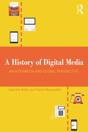 A History of Digital Media: An Intermedia and Global Perspective, 1st Edition (Paperback) book cover