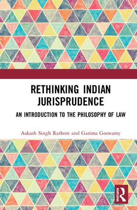 Rethinking Indian Jurisprudence: An Introduction to the Philosophy of Law, 1st Edition (Hardback) book cover