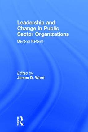 Leadership and Change in Public Sector Organizations: Beyond Reform, 1st Edition (Hardback) book cover