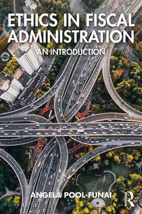 Ethics in Fiscal Administration: An Introduction, 1st Edition (Paperback) book cover