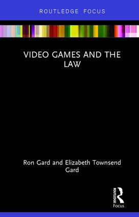 Video Games and the Law: 1st Edition (Hardback) book cover