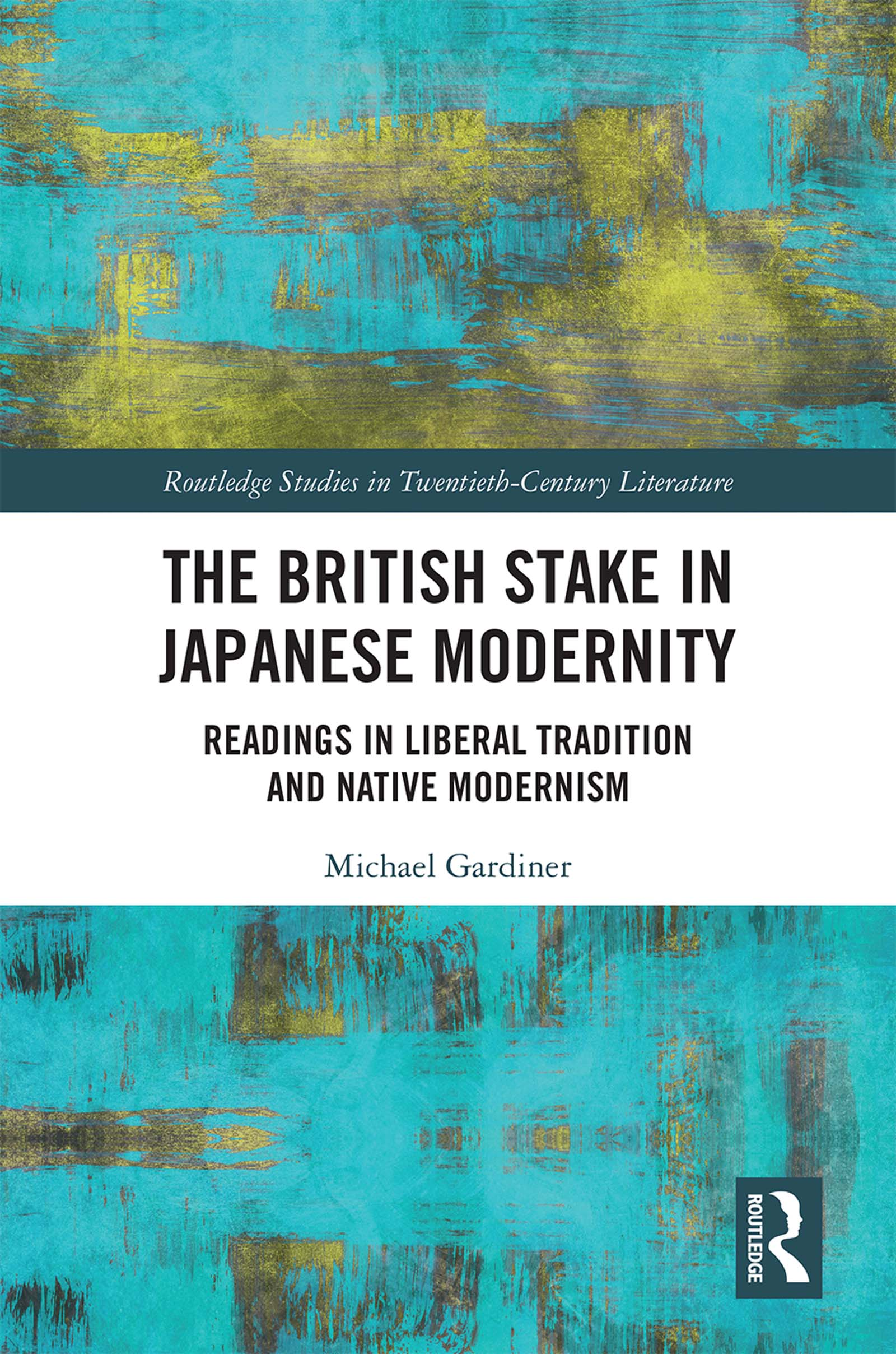 The British Stake In Japanese Modernity: Readings in Liberal Tradition and Native Modernism book cover