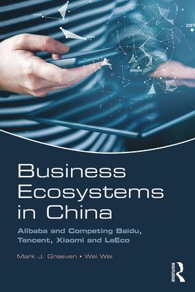 Business Ecosystems in China: Alibaba and Competing Baidu, Tencent, Xiaomi and LeEco (Paperback) book cover