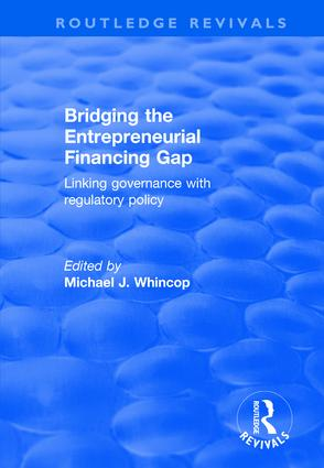 Bridging the Entrepreneurial Financing Gap: Linking Governance with Regulatory Policy book cover