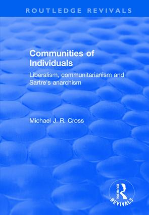 Communities of Individuals: Liberalism, Communitarianism and Sartre's Anarchism, 1st Edition (Paperback) book cover