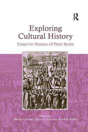Exploring Cultural History: Essays in Honour of Peter Burke, 1st Edition (e-Book) book cover