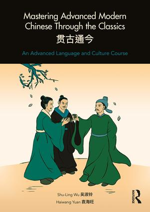 Mastering Advanced Modern Chinese through the Classics: An Advanced Language and Culture Course book cover