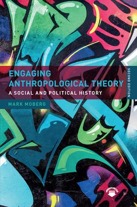 Engaging Anthropological Theory: A Social and Political History book cover