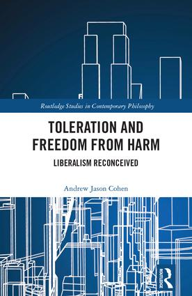 Toleration and Freedom from Harm: Liberalism Reconceived (Hardback) book cover