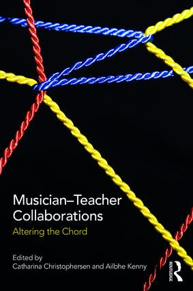 Musician-Teacher Collaborations: Altering the Chord, 1st Edition (Paperback) book cover