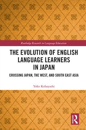The Evolution of English Language Learners in Japan: Crossing Japan, the West, and South East Asia book cover