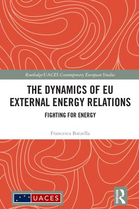 The Dynamics of EU External Energy Relations: Fighting for Energy book cover