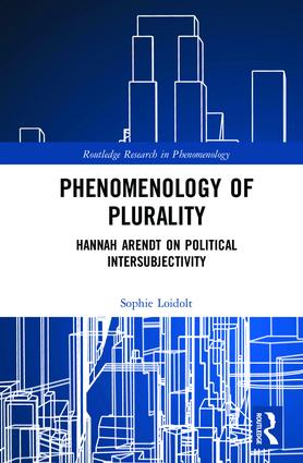 Phenomenology of Plurality: Hannah Arendt on Political Intersubjectivity Book Cover