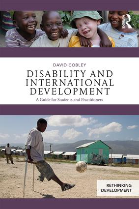 Disability and International Development: A Guide for Students and Practitioners book cover