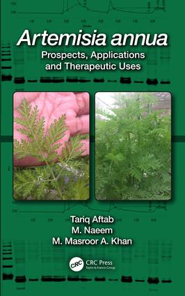 Artemisia annua: Prospects, Applications and Therapeutic Uses, 1st Edition (Hardback) book cover