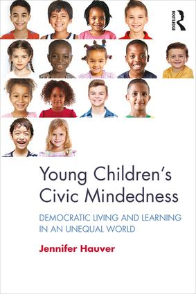 Young Children's Civic Mindedness: Democratic Living and Learning in an Unequal World book cover