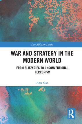 War and Strategy in the Modern World: From Blitzkrieg to Unconventional Terror, 1st Edition (Hardback) book cover