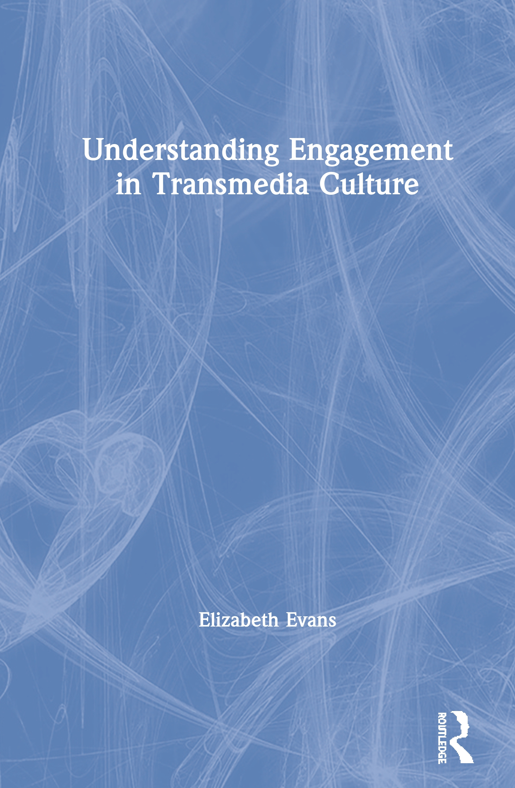 Understanding Engagement in Transmedia Culture: 1st Edition (Paperback) book cover