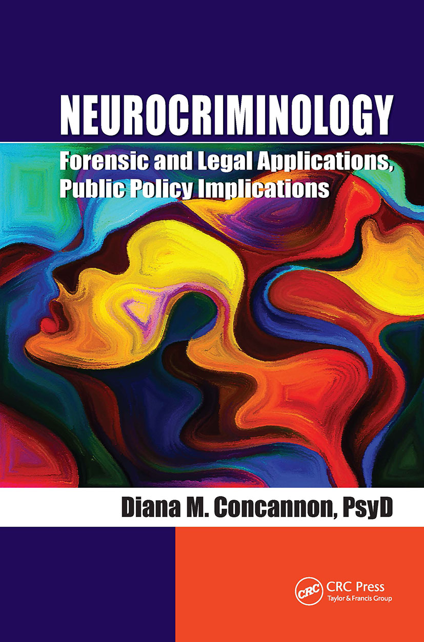 Neurocriminology: Forensic and Legal Applications, Public Policy Implications, 1st Edition (Hardback) book cover