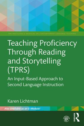 Teaching Proficiency Through Reading and Storytelling (TPRS): An Input-Based Approach to Second Language Instruction book cover