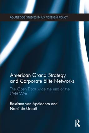 American Grand Strategy and Corporate Elite Networks: The Open Door since the End of the Cold War book cover
