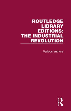 Routledge Library Editions: Industrial Revolution: 1st Edition (Hardback) book cover